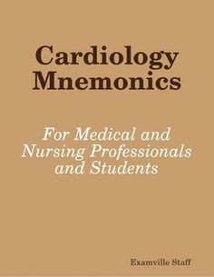 Cardiology Mnemonics - for medical and nursing professionals and students. http://www.Examville.com - The Education Marketplace.