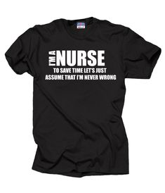 Nurse Tshirt I am a nurse shirt Funny Nurse MD by MilkyWayTshirts, $14.98