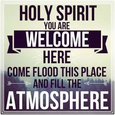 Holy Spirit You Are Welcome Here! Come Flood This Place And Fill The Atmosphere, In Jesus Holy & Precious Name, Amen, Amen, And Amen! Christian Music Lyrics, Christian Songs, Christian Quotes, Bible Quotes, Bible Verses, Qoutes, Bible Humor, Godly Quotes, Lyric Quotes
