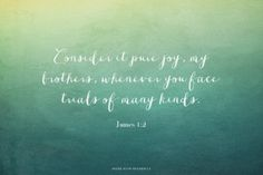 I consider it pure joy, my brothers, whenever you face trials of many kinds. Amen! www.reachavillage.org