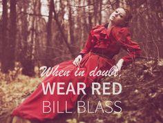 """""""When in doubt wear red!"""" #BillBlass #quote #wearona #fashion #style #dress #red #trend"""