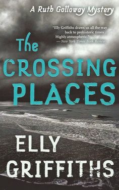 Finished 5/11/15 - The Crossing Places (Ruth Galloway #1) by Elly Griffiths
