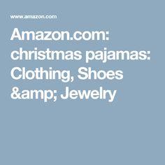Amazon.com: christmas pajamas: Clothing, Shoes & Jewelry