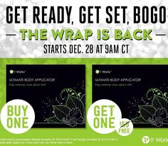 Just in case you had this on your mind Get ready get set...BOGO IS BACK!  Buy one Crazy wrap thing get one FREE ! It really IS the hap-happiest season of all!  BOGO Wraps start at 9am  CT tomorrow! Get ready ! 209.361.7393