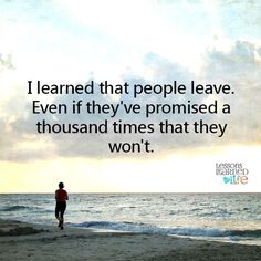 Lessons Learned in Life | People leave.