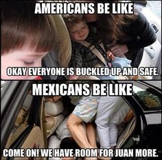We're more of the Mexican type