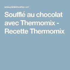 Soufflé au chocolat avec Thermomix - Recette Thermomix