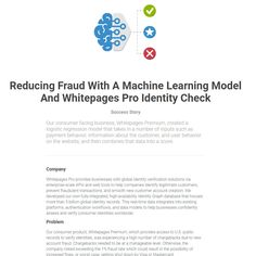 Reducing Fraud With A Machine Learning Model And Whitepages Pro Identity Check - https://pro.whitepages.com/whitepages-premium-reduces-fraud/