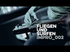 fliegen und surfen - impro_002 https://www.facebook.com/FliegenUndSurfen https://soundcloud.com/soundweg http://www.tildmusic.com