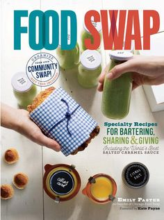 What is a food swap? How do I start one? What do I make? Gluten-Free Food Swaps featuring Emily Paster's Book Food Swap