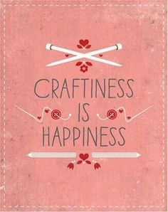 Craftiness is happiness #motivation