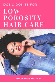 The Do's and Don'ts For Low Porosity Hair Care - 💄💋Miss Coily Hair 💋💄 - Hair Loss Treatment Natural Hair Care Tips, Curly Hair Tips, Curly Hair Care, Natural Hair Journey, Curly Hair Styles, Natural Hair Styles, Curly Girl, Wavy Hair, 4a Hair Tips