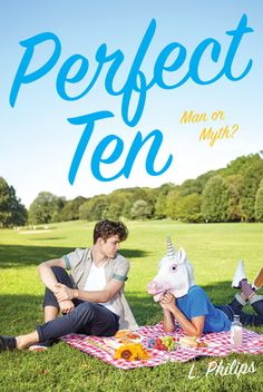 Perfect Ten | L. Philips | June 6th 2017 | It's been two years since Sam broke up with the only other eligible gay guy in his high school, so to say he's been going through a romantic drought is the understatement of the decade. But when Meg, his ex-Catholic-turned-Wiccan best friend, suggests performing a love spell, Sam is just desperate enough to try.  #ya #2017