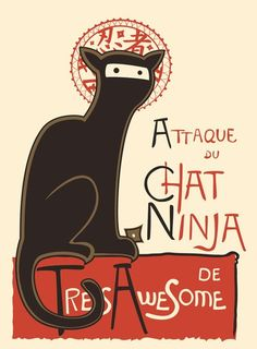 French ninja cat Ah Le Chat Noir, the famous iconic print that's synonymous with cats and France (duh) and the cabaret. Here's a little ninja spoof. Crazy Cat Lady, Crazy Cats, The Bloodhound Gang, Ninja Kunst, Art Ninja, Ninja Girl, Ninja Cats, Black Cat Art, Black Cats