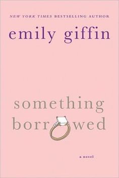 BARNES & NOBLE | Something Borrowed by Emily Giffin | NOOK Book (eBook), Paperback, Hardcover, Audiobook