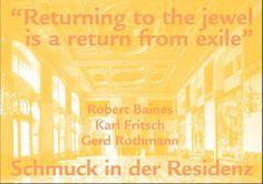 """during SCHMUCK : """"Returning to the jewel is a return from exile, Nr.6""""  - Robert Baines, Karl Fritsch, Gerd Rothmann, kuratiert von Galerie Biro.  Einsäulensaal der Münchner Residenz  Residenzstr. 1  80333 München  09. - 10.03.2013  11:00 - 18:00 Uhr  Einsäulensaal Programm"""