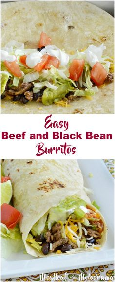 Easy Beef and Black Bean Burritos - Made with ground beef and black beans and your favorite toppings for a quick and easy dinner that's perfect when you crave Mexican food on busy weeknights. from Meatloaf and Melodrama