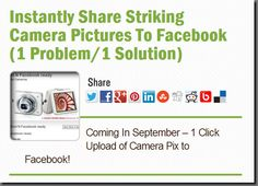 Instantly Share Striking Camera Pictures To Facebook (1 Problem/1 Solution)