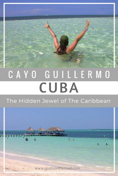 Cayo Guillermo | Cuba | The Hidden Jewel of The Caribbean | North Caribbean Travel | Playa Pilar Beach | Jardines del Ray | Getting Cayo Guillermo | Best Travel Advice | What To Do In Cuba | Best Beaches In Cuba