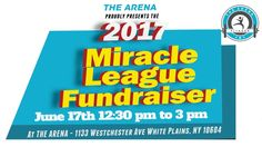 Join Us and support the Miracle League: June 17th at THE ARENA (1133 Westchester Ave White Plains NY)  Over $1500 in Door Prizes & Raffle Items Boot Camp with Jenna Wolfe 1 - 1:30 Healthy Finger Food and Kids Snacks Chair Massage Ballon Animals and Tattoo