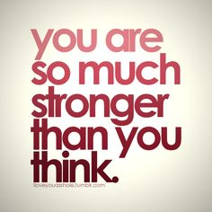 MOTIVATION: You are so much stronger than you think! Great Quotes, Quotes To Live By, Me Quotes, Motivational Quotes, Inspirational Quotes, Respect Quotes, Hills Quotes, Status Quotes, Breakup Quotes