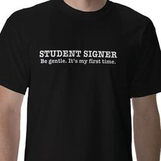 $23.95 ASL Student shirt, this is funny :)and so true