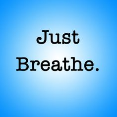Blog Post: Just Breathe.   I'm coming to realize that anything done with mindfulness becomes a joyous act… but nothing demonstrates this more clearly than conscious breathing.