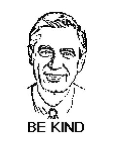 Mr. Rogers says Be Kind pattern on Craftsy.com