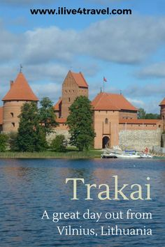 Trakai a great day out from Vilnius, Lithuania
