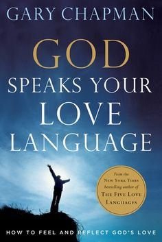 God Speaks Your Love Language: How to Feel and Reflect God's Love