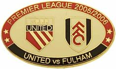 United v Fulham Premier Match Oval Metal Badge 2005-2006 RW