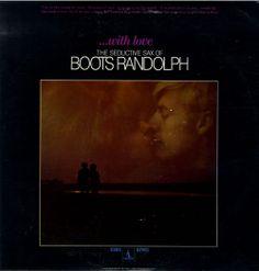 Boots Randolph - ...With Love: The Seductive Sax of Boots Randolph (1969)
