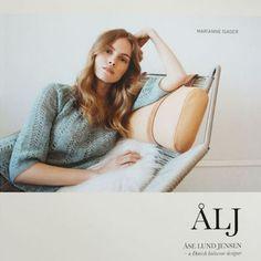Isager - ALJ 40 Anniversary Volume of Danish knitwear designerÅse Lund Jensen.