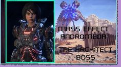 Mass Effect: Andromeda - The Architect Boss: Elaaden