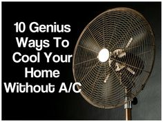 10 Genius Ways To Cool Your Home Without Air Conditioning
