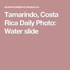 Tamarindo, Costa Rica Daily Photo: Water slide