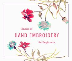 Article: Basics of Hand Embroidery for Beginners | thefallenhem.com #hardembroidery