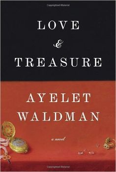 By Ayelet Waldman Love and Treasure (First Edition): Amazon.com: Books