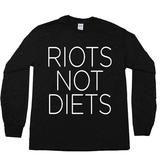 Riots Not Diets -- Unisex Long-Sleeve - Feminist Apparel - 1