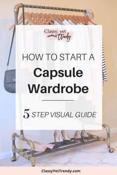 How To Start A Capsule Wardrobe: 5 Step Visual Guide