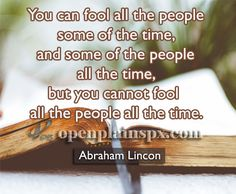 Always remember what Pres. Lincoln said... www.openplainspx.com