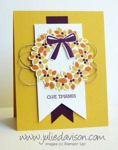 Video tutorial for Stampin' Up! Autumn Wondrous Wreath Card CASE #stampinup www.juliedavison.com