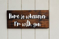Home is whenever I'm with you - Handpainted on Reclaimed Wood - Gallery Sign