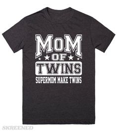 Dark Mom Of Twins Supermom Make Twins   Best t-shirt for all mom of twins. #Skreened