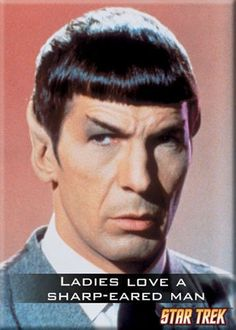 "Star Trek Magnet~ ""Ladies Love A Sharp-Eared Man""~ Approx 2.5"" x 3.5"""