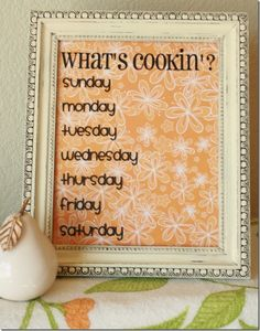 Dry Erase Menu Frame for meal planning. What a great idea. I even showed Jake and he thought it was smart. Love the orange to go in my kitchen also!