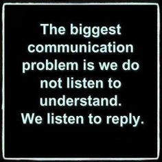 I'm guilty of this. Self improvement opportunity. communication l listen l relationships l joy l friendship