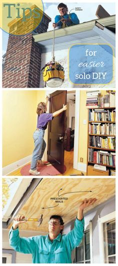 tips for easier diy when you work by yourself - don't let working solo slow you down. here's how to get the job done without a helper.