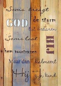 Soms brengt God de storm...