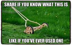 Those Were The Days, The Good Old Days, Great Memories, Childhood Memories, Lawn And Garden, Garden Tools, Good Ole, Do You Remember, Back In The Day